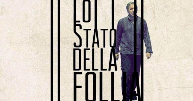 """Proiezione docu-film """"Lo stato della follia"""" di Francesco Cordio"""
